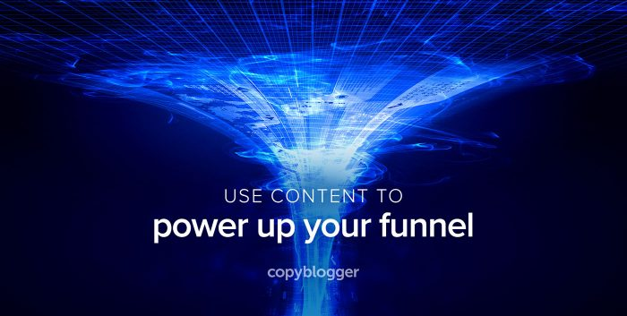 use content to power up your funnel