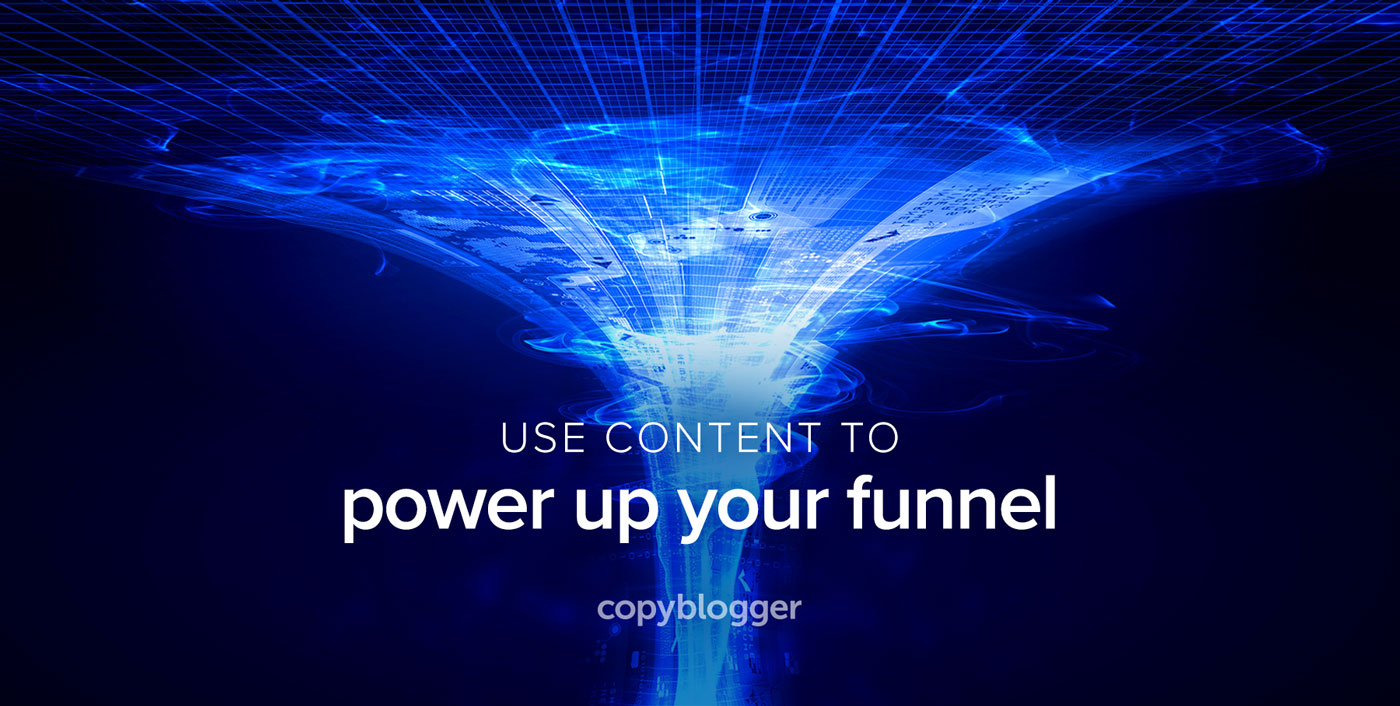 3 Smart Moves that Supercharge Sales Funnels with Content