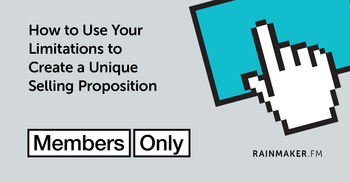 How to Use Your Limitations to Create a Unique Selling Proposition