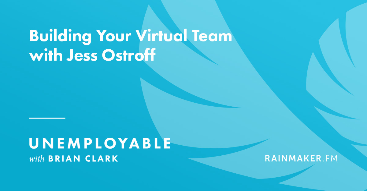 Building Your Virtual Team with Jess Ostroff