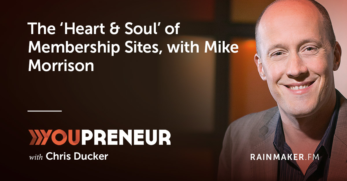 The 'Heart & Soul' of Membership Sites, with Mike Morrison