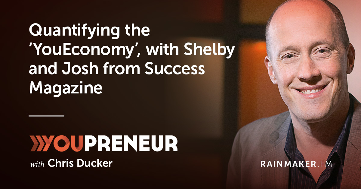 Quantifying the 'YouEconomy,' with Shelby and Josh from Success Magazine