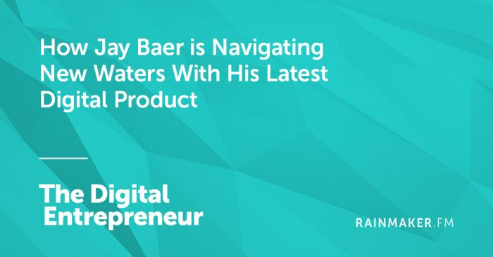 How Jay Baer is Navigating New Waters with His Latest Digital Product