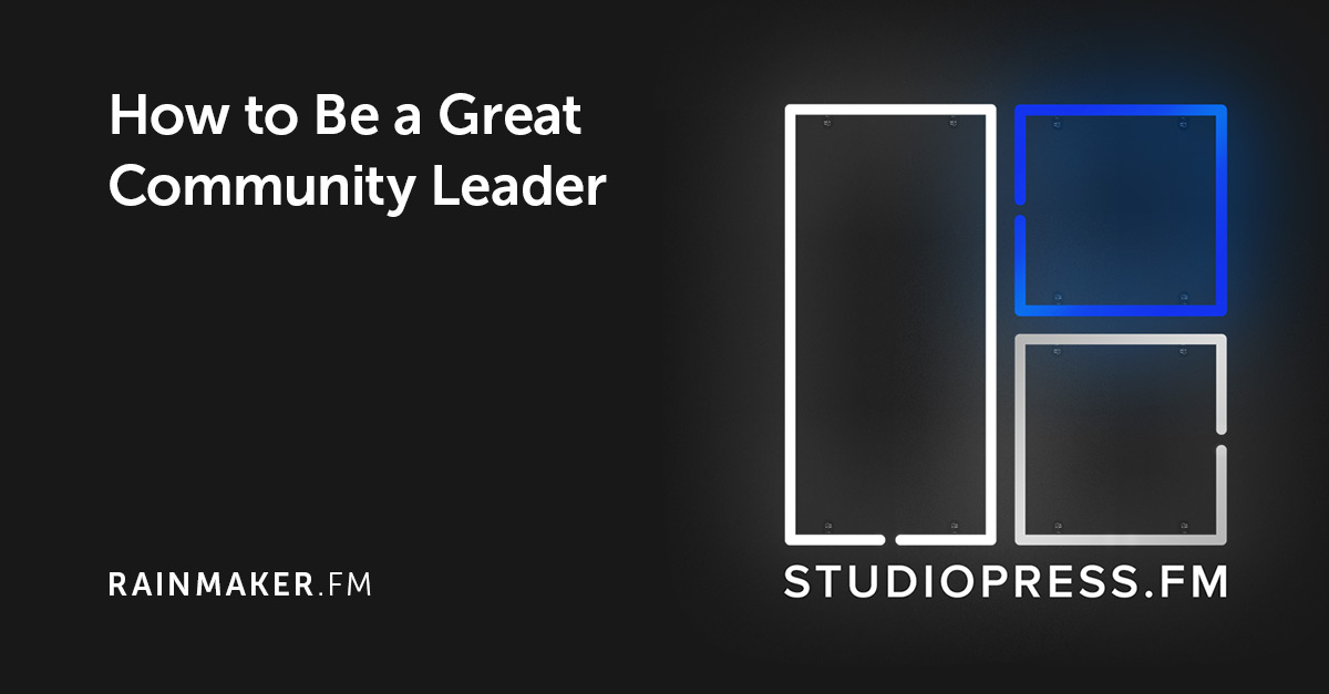 How to Be a Great Community Leader, with Chris Lema