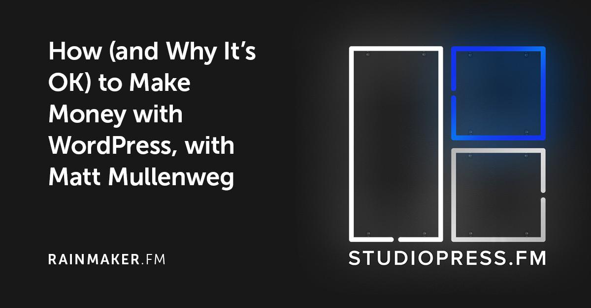 How (and Why It's OK) to Make Money with WordPress, with Matt Mullenweg