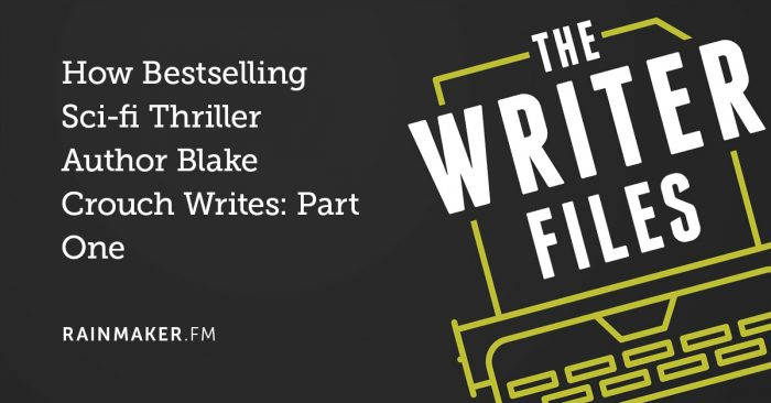 How Bestselling Sci-fi Thriller Author Blake Crouch Writes: Part One