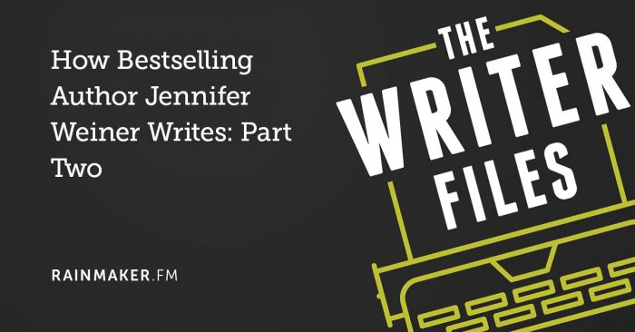 How Bestselling Author Jennifer Weiner Writes: Part Two