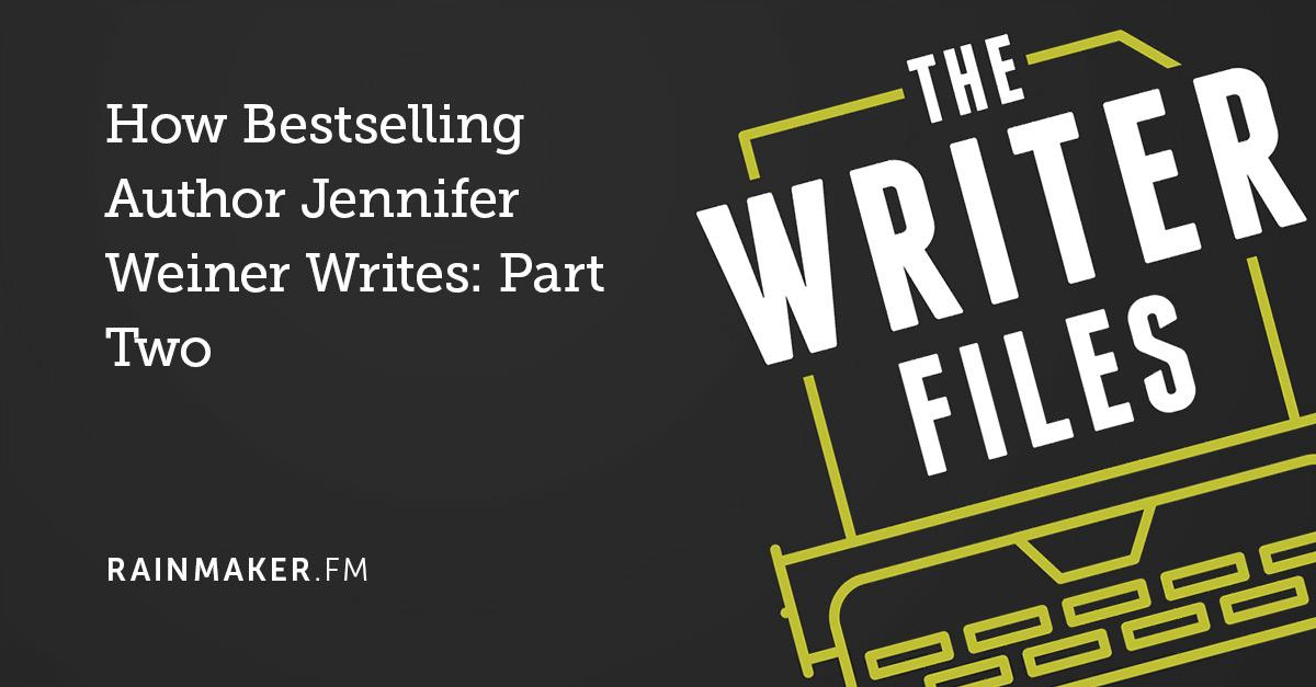 How Bestselling Author Jennifer Weiner Writes: Part Two