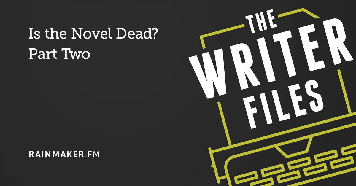 Is the Novel Dead? Part Two