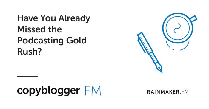 Have You Already Missed the Podcasting Gold Rush?