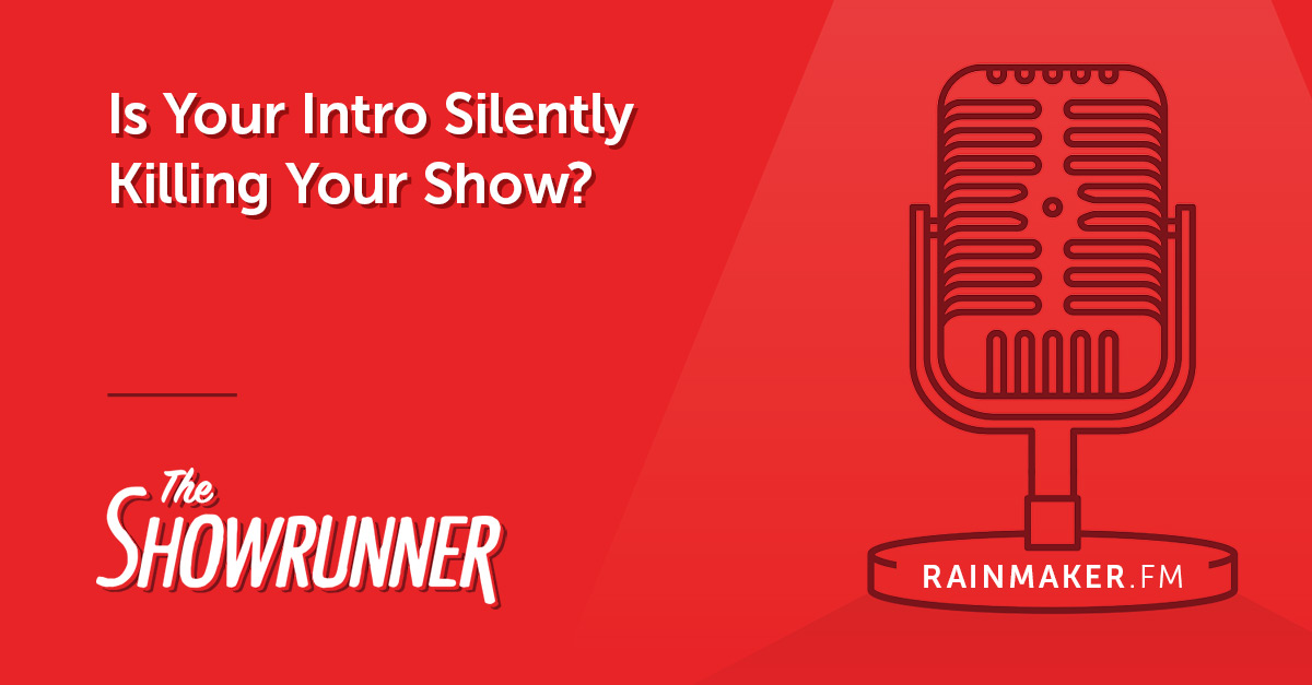Is Your Intro Silently Killing Your Show?