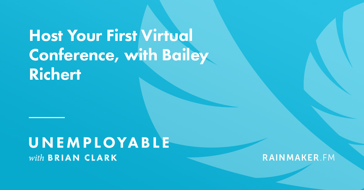 Host Your First Virtual Conference, with Bailey Richert