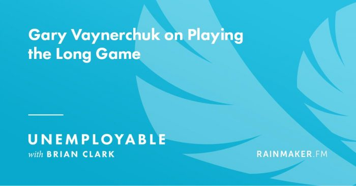 Gary Vaynerchuk on Playing the Long Game