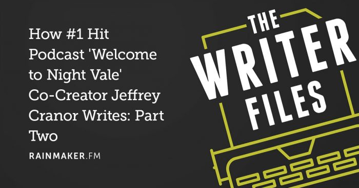 How #1 Hit Podcast 'Welcome to Night Vale' Co-Creator Jeffrey Cranor Writes: Part Two