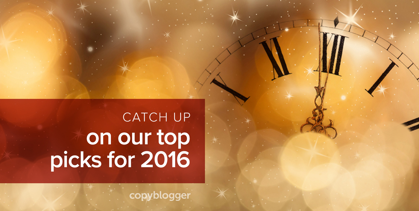 The Best of Copyblogger: 2016 Edition