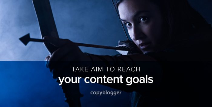 take aim to reach your content goals
