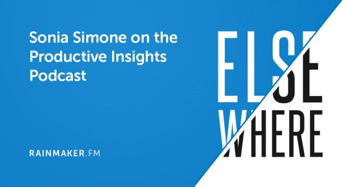 Sonia Simone on the Productive Insights Podcast