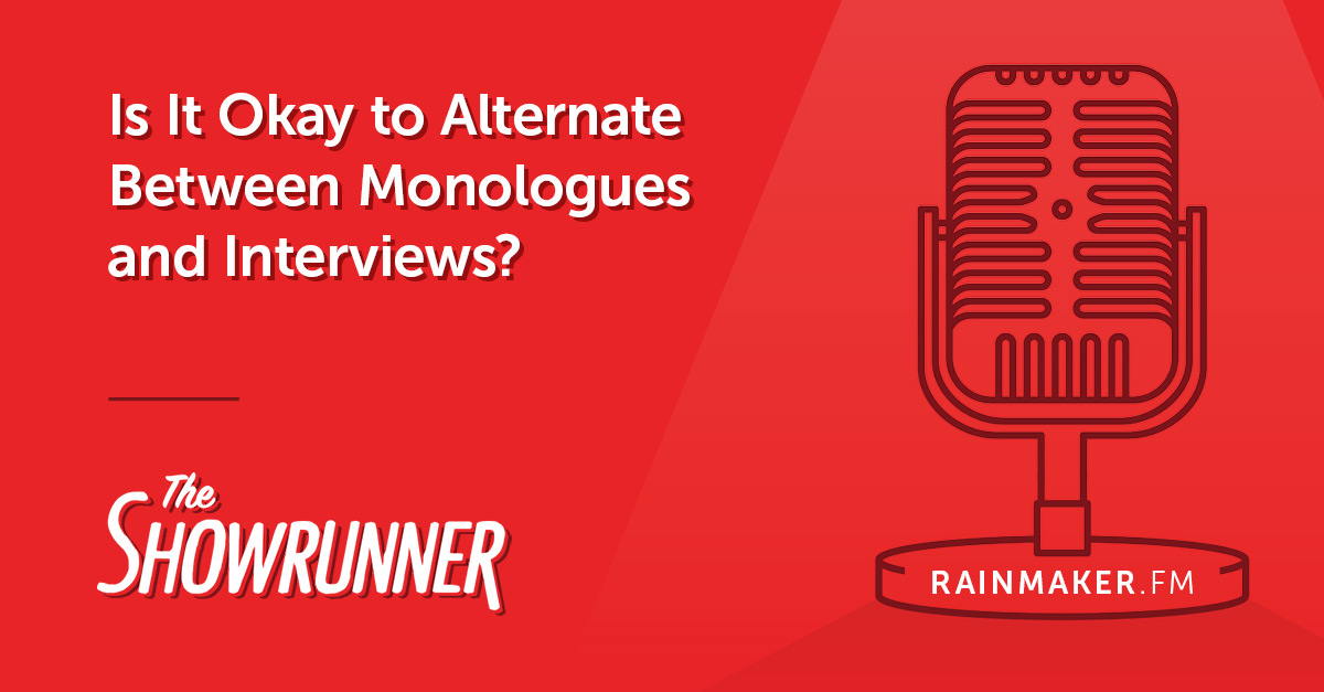 Is It Okay to Alternate Between Monologues and Interviews?