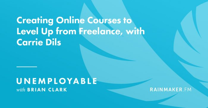 Creating Online Courses to Level Up from Freelance, with Carrie Dils