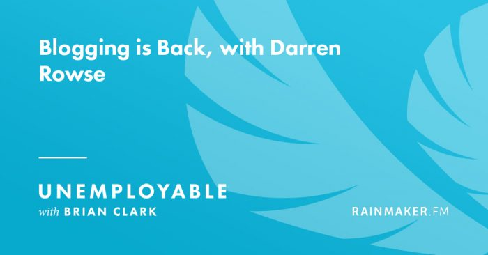 Blogging is Back, with Darren Rowse