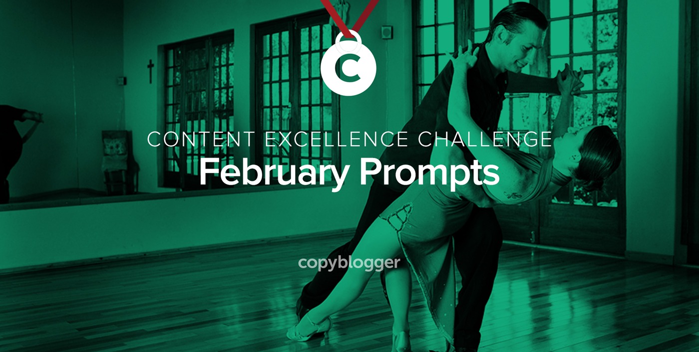 2017 Content Excellence Challenge: The February Prompts
