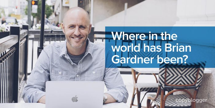 where in the world has Brian Gardner been?