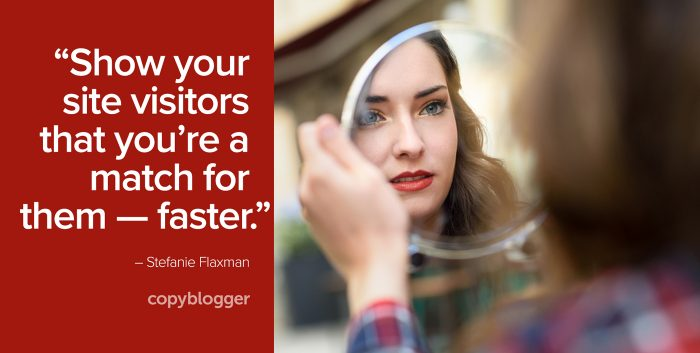 """Show your site visitors that you're a match for them -- faster."" – Stefanie Flaxman"