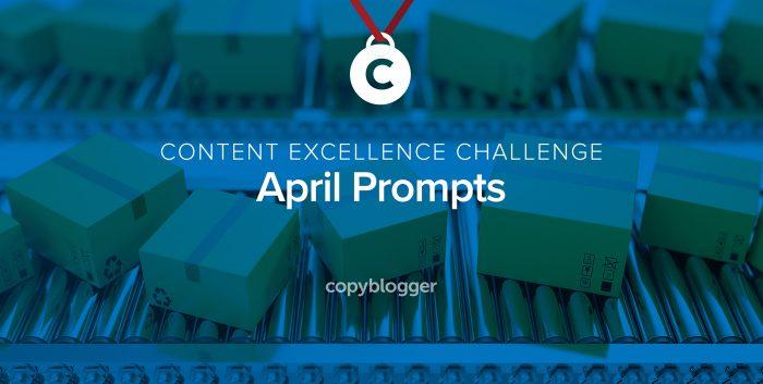 Content Excellence Challenge: April Prompts