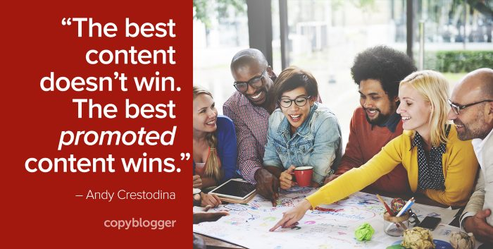 the best content doesn't win. the best promoted content wins
