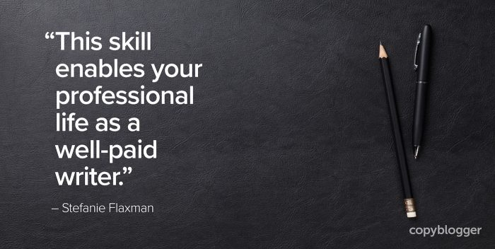 """This skill enables your professional life as a well-paid writer."" – Stefanie Flaxman"