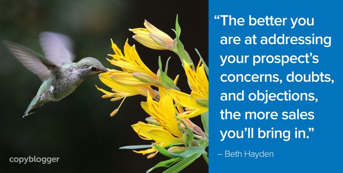 """The better you are at addressing your prospect's concerns, doubts, and objections, the more sales you'll bring in."" – Beth Hayden"