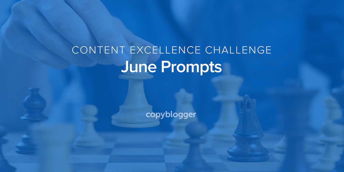 2017 Content Excellence Challenge: The June Prompts