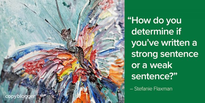 """How do you determine if you've written a strong sentence or a weak sentence?"" – Stefanie Flaxman"