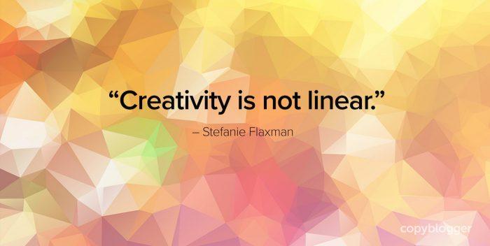 """Creativity is not linear."" – Stefanie Flaxman"
