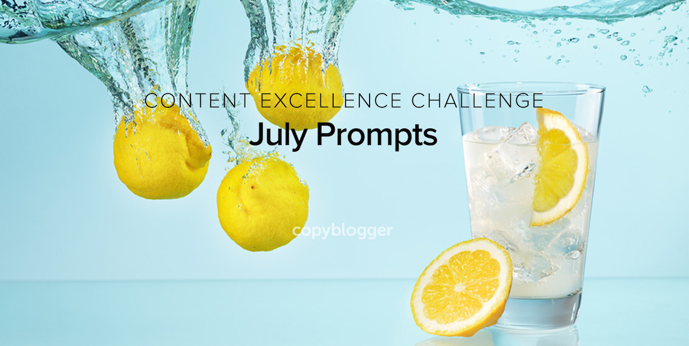 2017 Content Excellence Challenge: The July Prompts