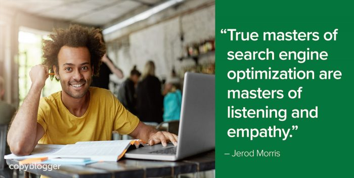 true masters of search engine optimization are masters of listening and empathy