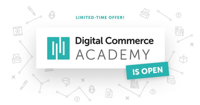 Digital Commerce Academy Is Open Again (For a Limited Time)