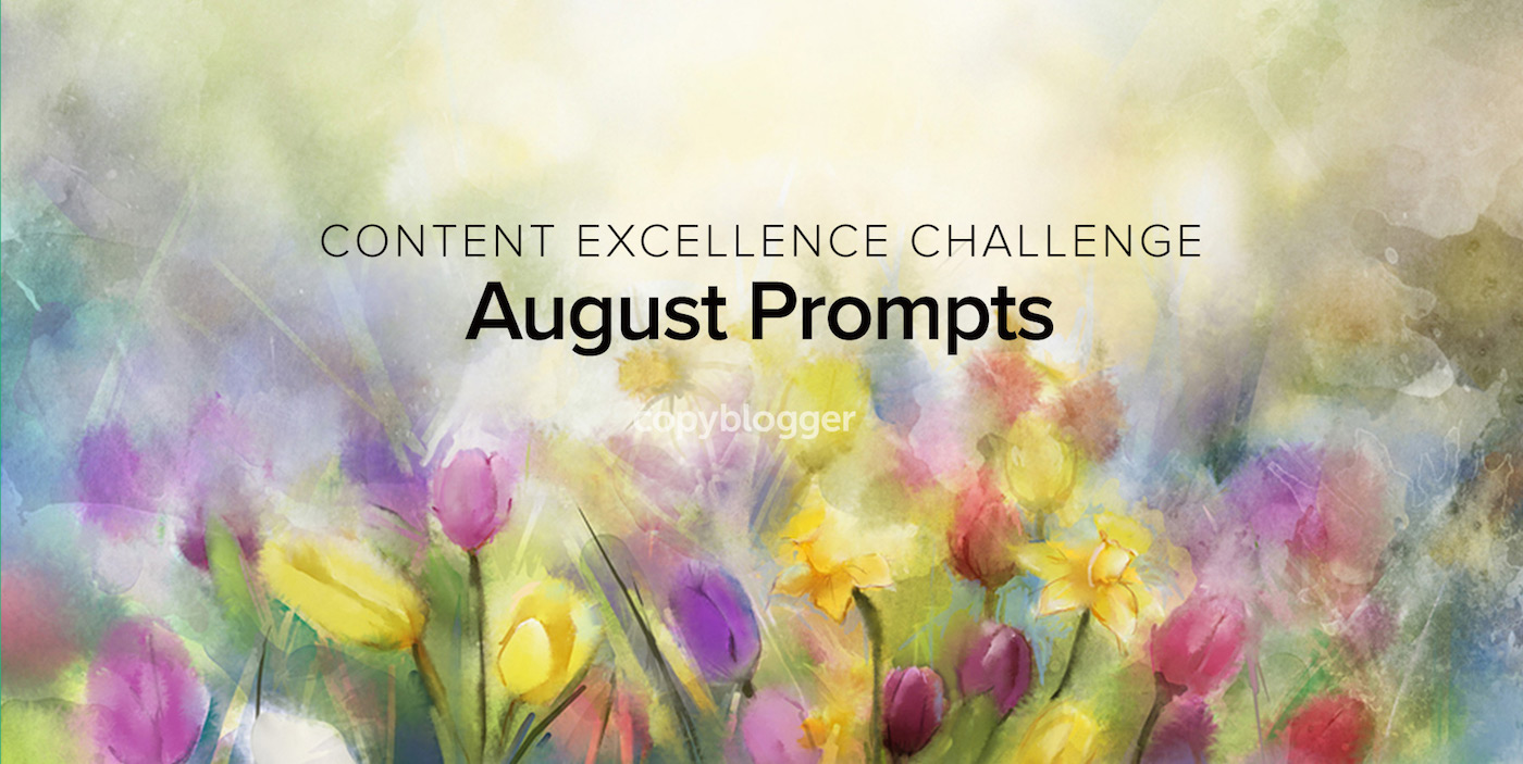 2017 Content Excellence Challenge: The August Prompts