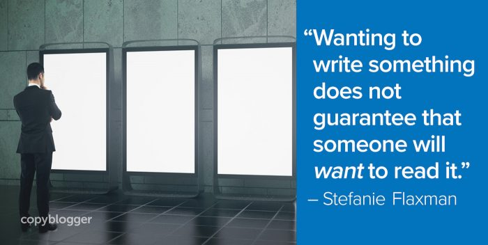 wanting to write something does not guarantee that someone will want to read it