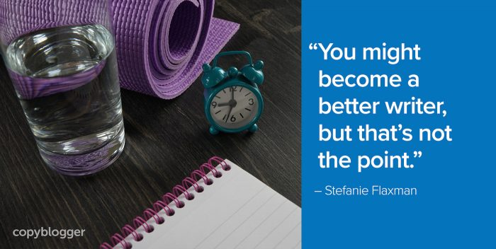 """""""You might become a better writer, but that's not the point."""" – Stefanie Flaxman"""