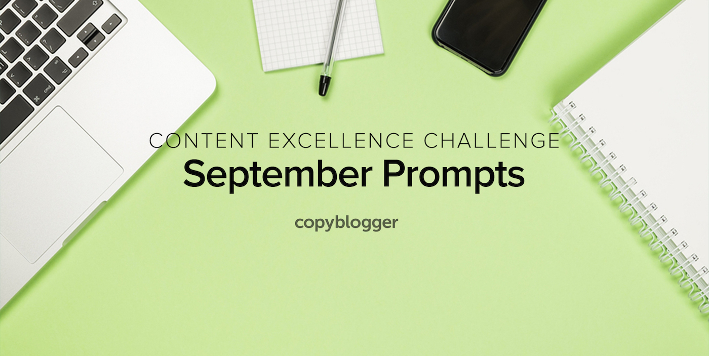 2017 Content Excellence Challenge: The September Prompts