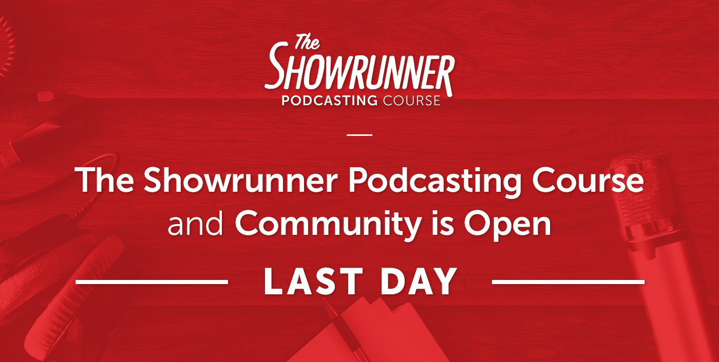 [Last Day] Join The Showrunner Podcasting Course Before the Doors Close thumbnail