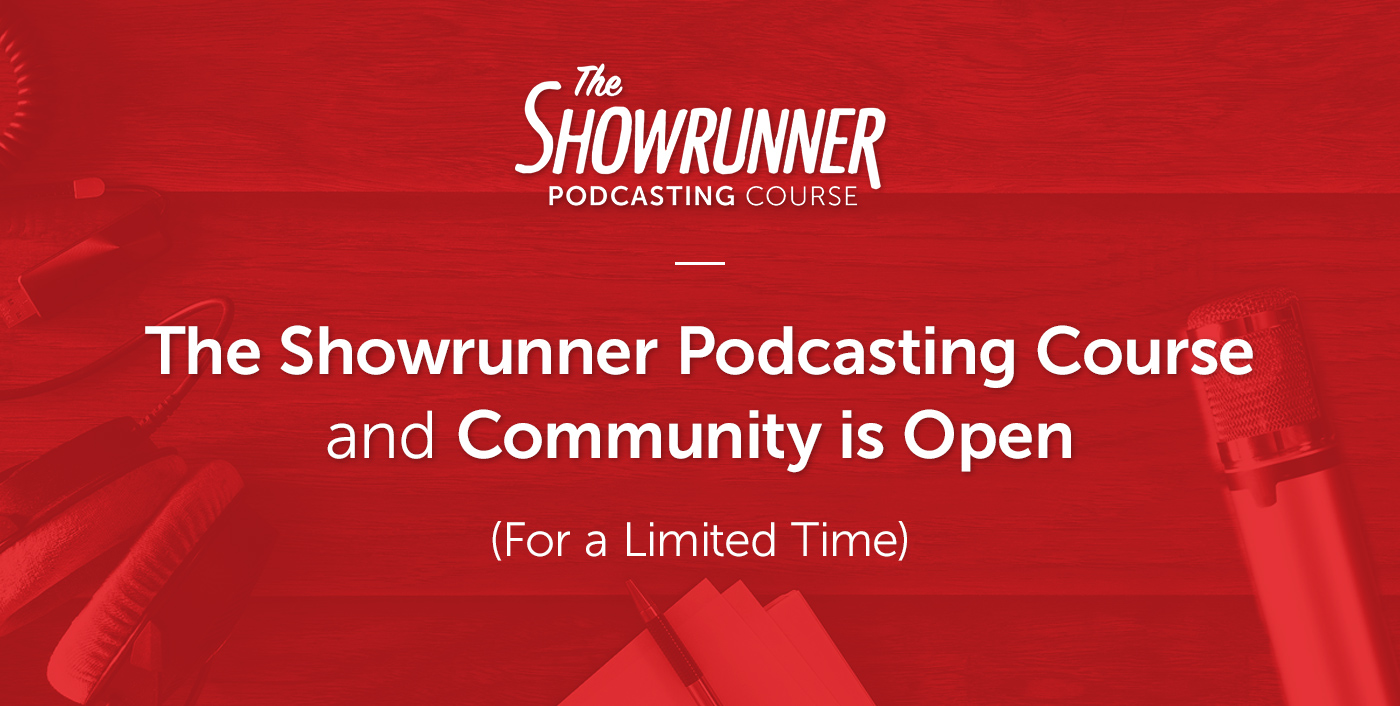 The Showrunner Podcasting Course Is Open (For a Limited Time) thumbnail