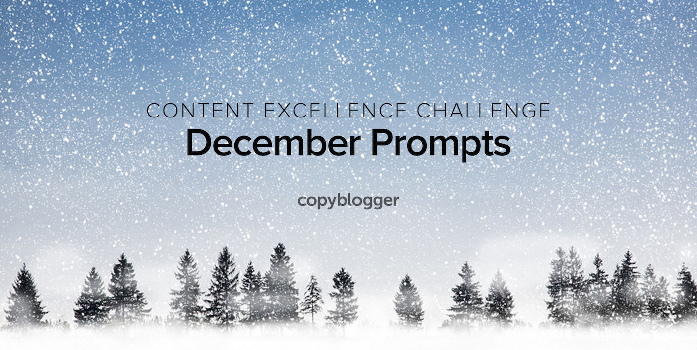 2017 Content Excellence Challenge: The December Prompts