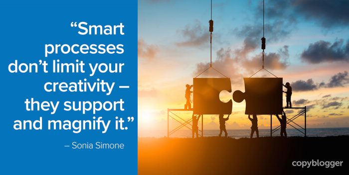 smart processes don't limit your creativity -- they support and magnify it