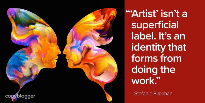 artist isn't a superficial label. It's an identity that forms from doing the work