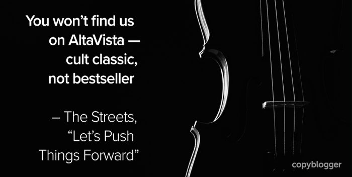 you won't find us on AltaVista - cult classic, not bestseller - the streets, let's push things forward