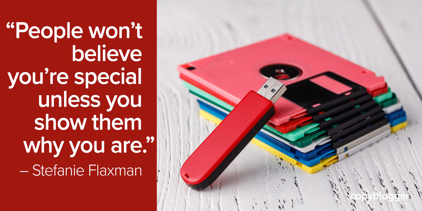 """People won't believe you're special unless you show them why you are."" – Stefanie Flaxman"