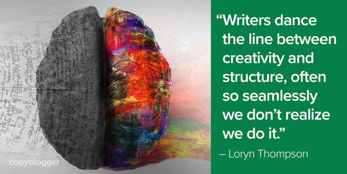 """Writers dance the line between creativity and structure, often so seamlessly we don't realize we do it."" – Loryn Thompson"