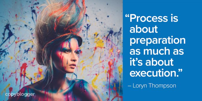"""Process is about preparation as much as it's about execution."" – Loryn Thompson"